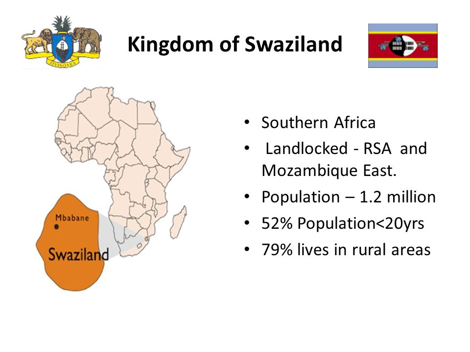Kingdom of Swaziland Southern Africa Landlocked - RSA and Mozambique East.