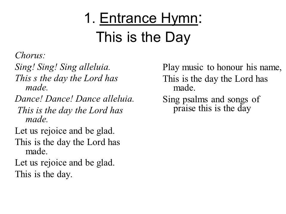 1 Entrance Hymn This Is The Day Chorus Sing Sing Sing Alleluia