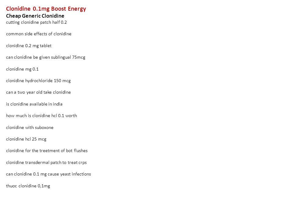 Clonidine 0 1mg Boost Energy Cheap Generic Clonidine cutting