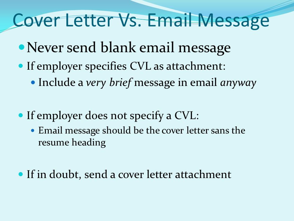 Topics… Why use a cover letter? Anatomy of a cover letter When to ...