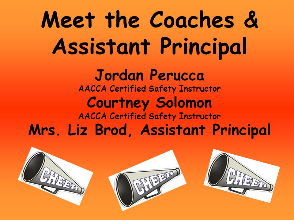 Cheerleader & Mascot Tryouts. Meet the Coaches & Assistant Principal ...