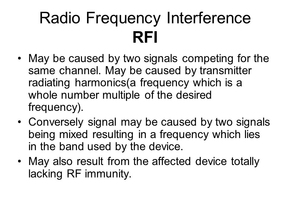 RADIO FREQUENCY INTERFERENCE  Two Types of Interference