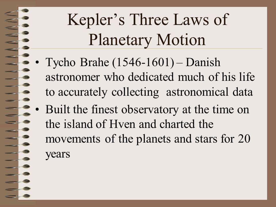 Universal Gravitation  Kepler's Three Laws of Planetary Motion Tycho