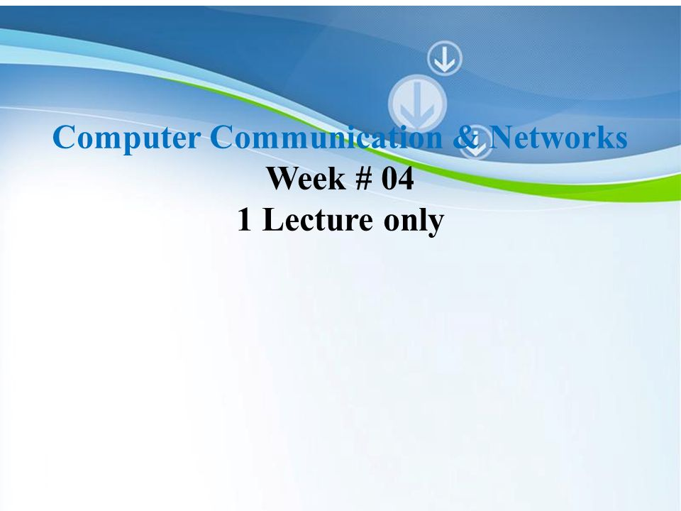 Powerpoint Templates Computer Communication Networks Week 04 1