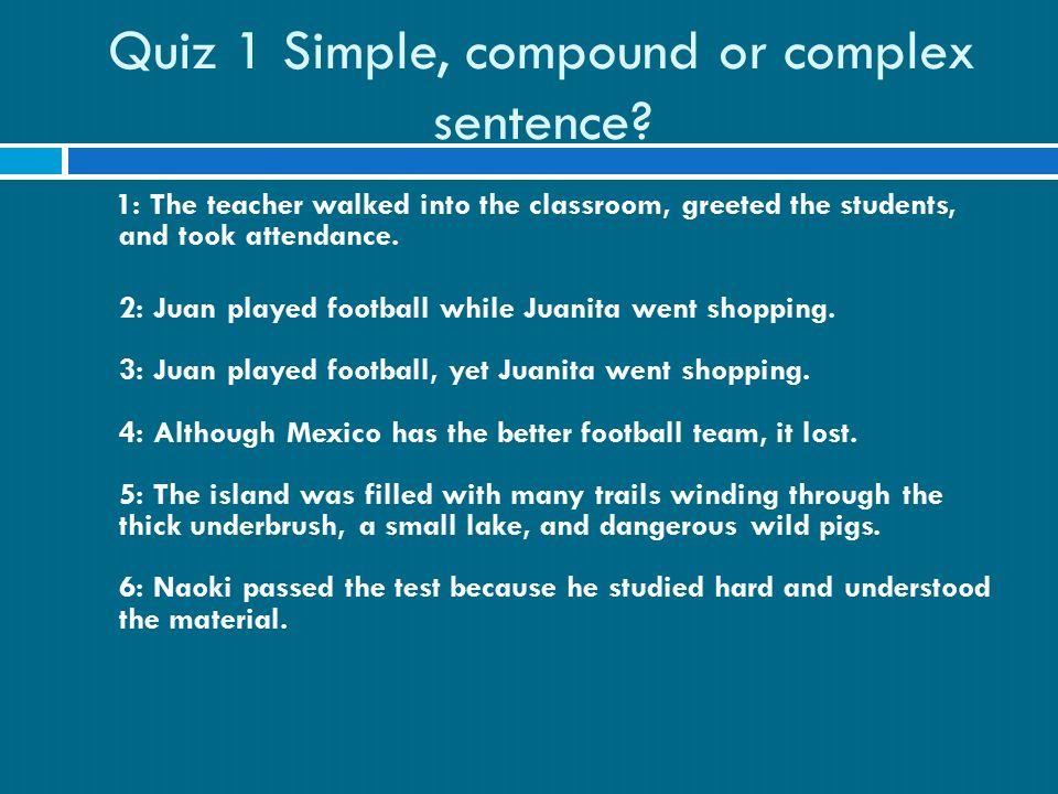 Sentences simple compound and complex sentence simple sentence quiz 1 simple compound or complex sentence m4hsunfo