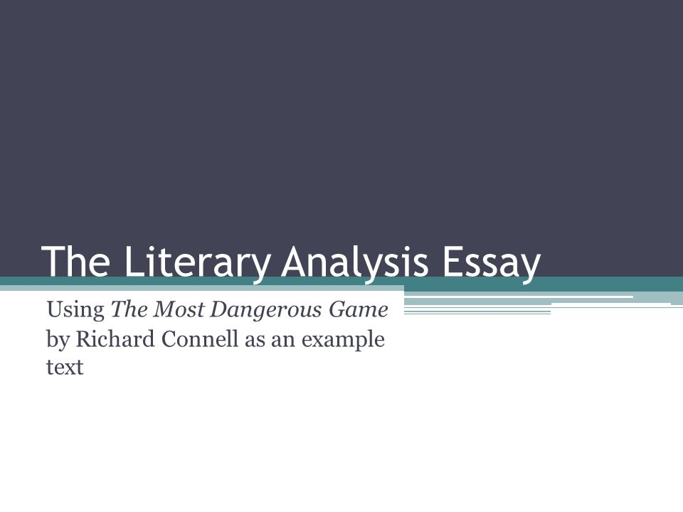 Essay Style Paper  The Literary Analysis Essay Using The Most Dangerous Game By Richard  Connell As An Example Text Sample Business School Essays also A Level English Essay The Literary Analysis Essay Using The Most Dangerous Game By Richard  Online Powerpoint Maker