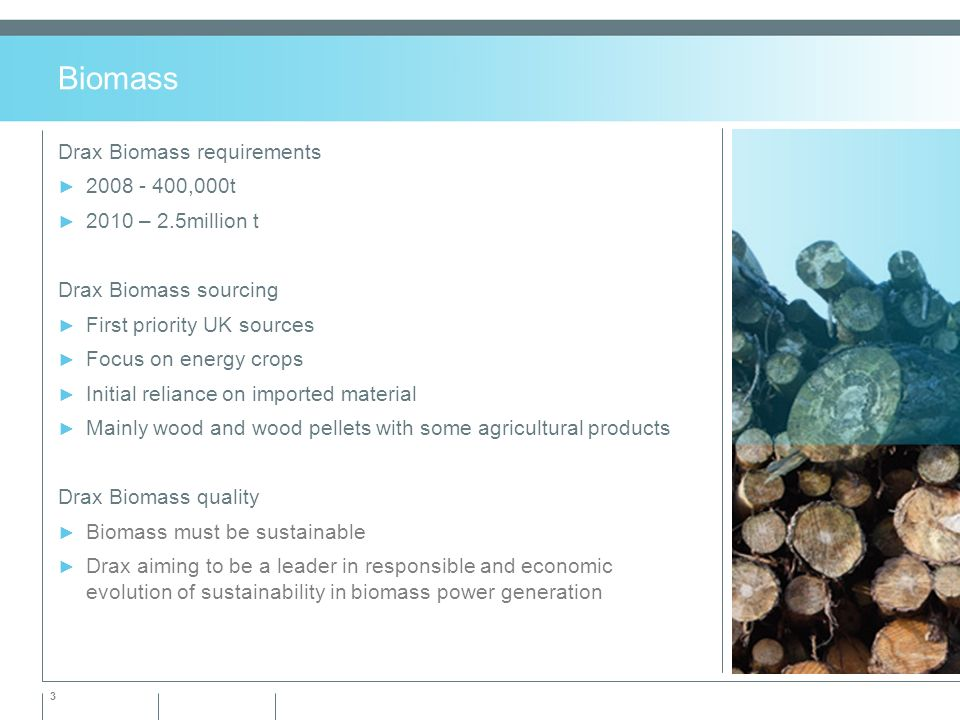 November 2008 Drax – Sustainable Biomass  2 Largest, cleanest, most