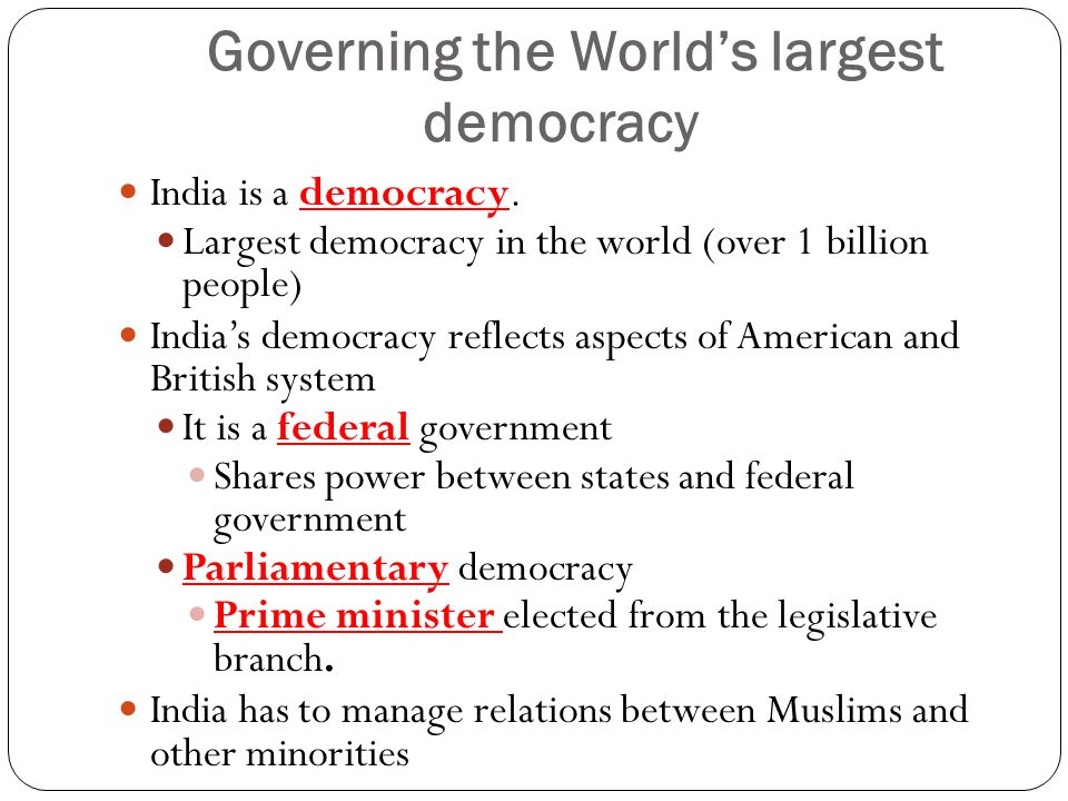 Governing the World's largest democracy India is a democracy.