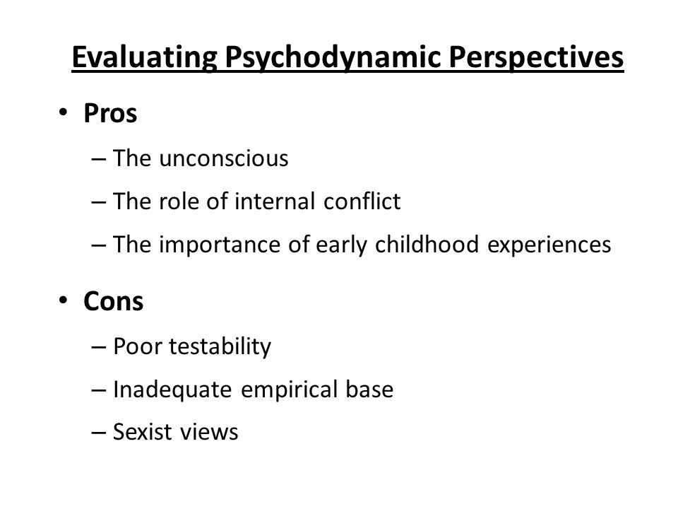 pros and cons of psychodynamic theory