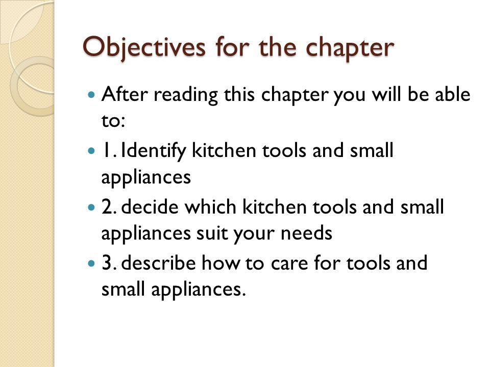 7h Grade Week 2 The Cook S Tools Objectives For The Chapter After Reading This Chapter You Will Be Able To 1 Identify Kitchen Tools And Small Appliances Ppt Download