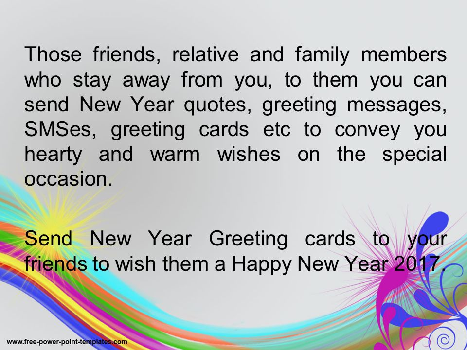happy new year 2017 those friends relative and family members who stay away from you to them you