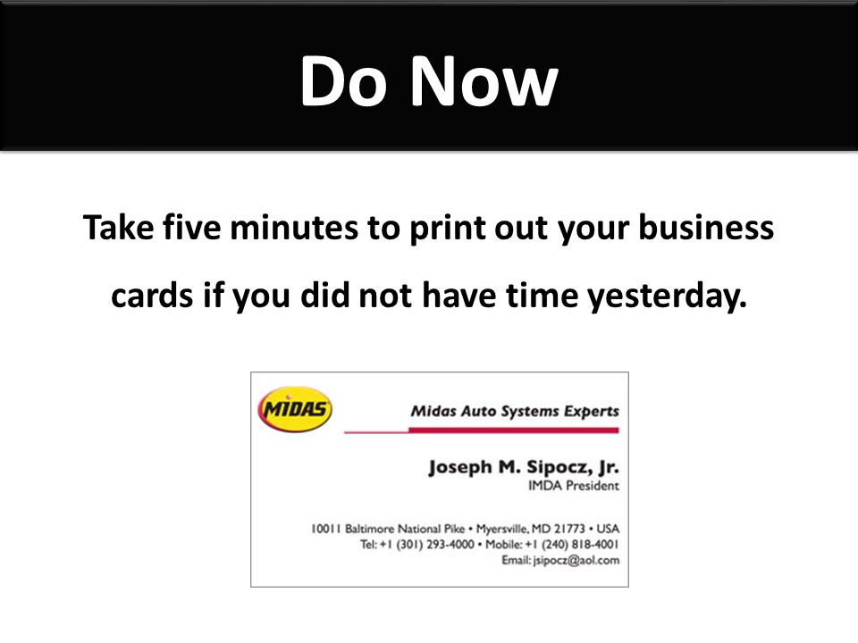 Do now take five minutes to print out your business cards if you did 1 do now take five minutes to print out your business cards if you did not have time yesterday reheart Images