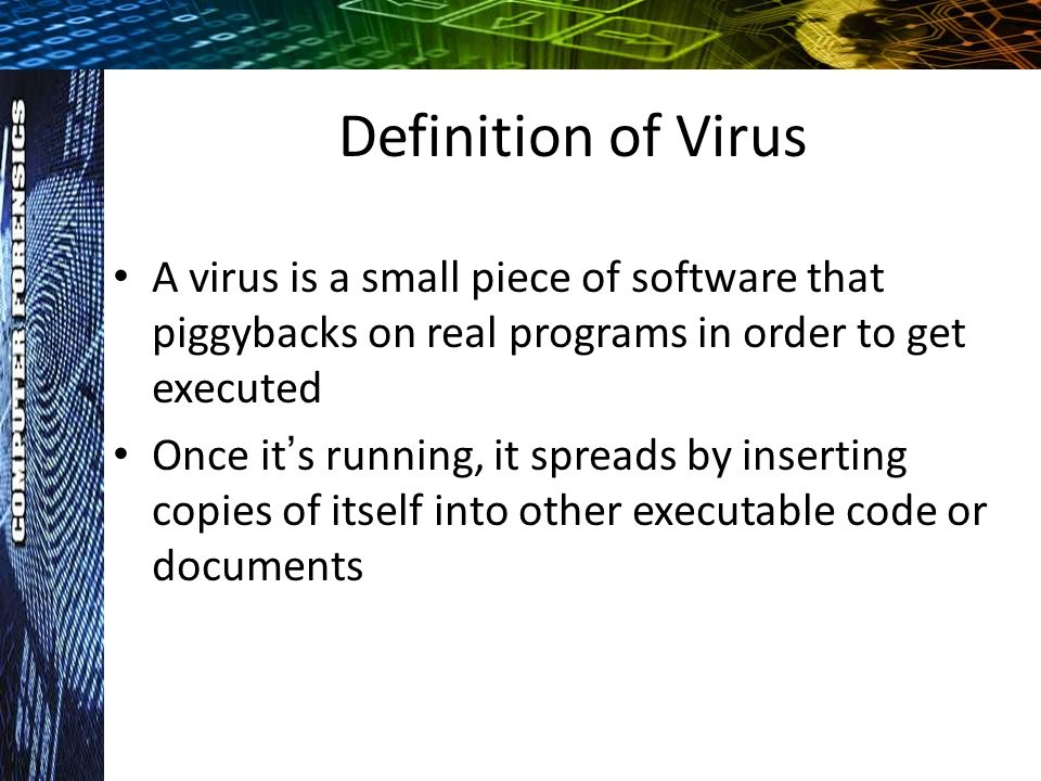 Computer Viruses And Worms What Is Virus Computer Viruses Are Small Software Programs That Are Designed To Spread From One Computer To Another And To Ppt Download