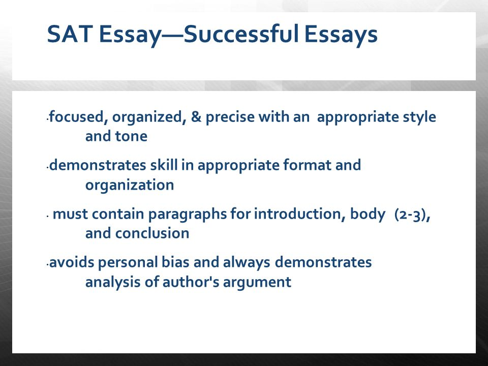 sat ii essay Although the essay on the sat and act are both optional, it goes without saying that you should definitely opt-in for the essay most colleges, even if they don't say it, prefer to see an essay additionally, the difference between the sat and act is mainly in the format of the questions and the pacing of the test.