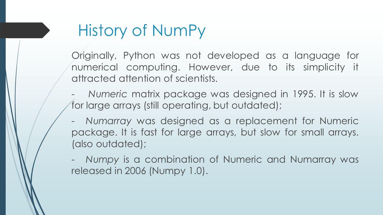 NumPy, SciPy, Mpi4Py Shepelenko Olha  History of NumPy