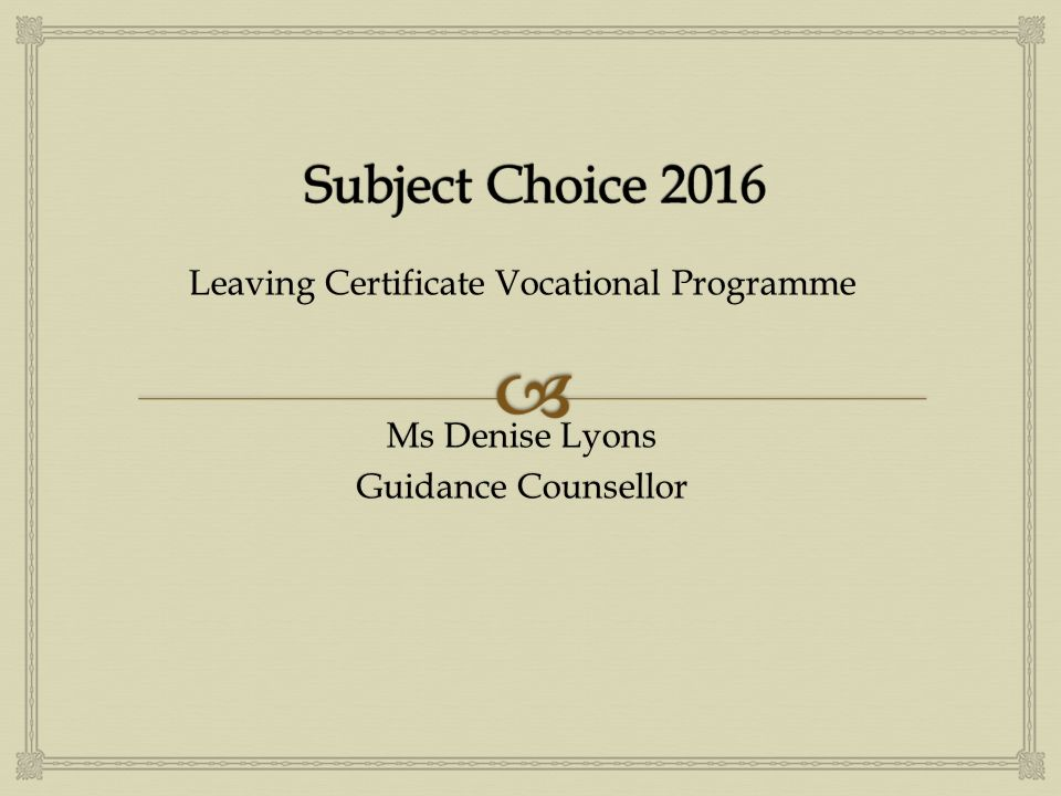 Leaving Certificate Vocational Programme Ms Denise Lyons Guidance ...