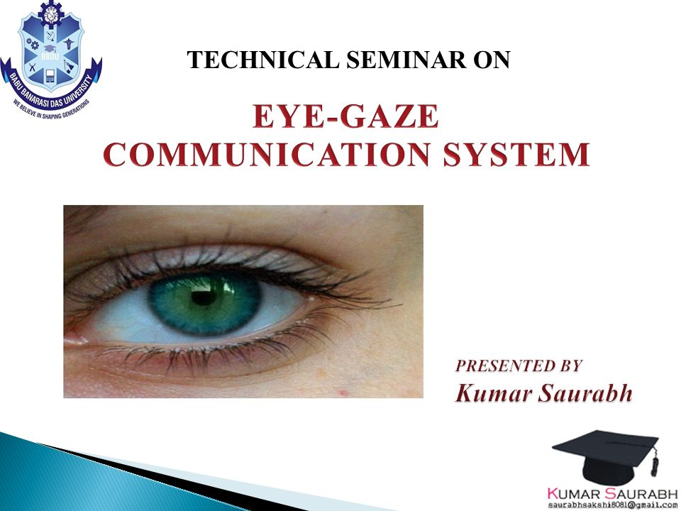 Eye-gaze communication ppt video online download.