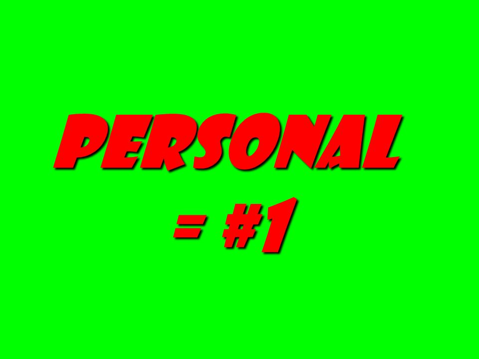 Personal = #1