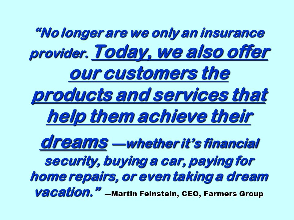 No longer are we only an insurance provider.