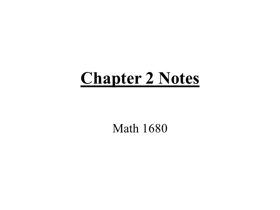 Chapter 2 Notes Math Math 1680 Assignments Look over Chapter