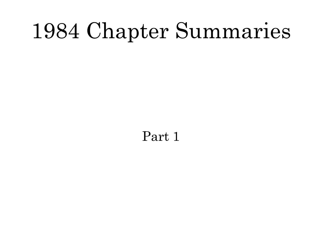 1984 Chapter Summaries Part 1 Chapter 1 Description Of London As A