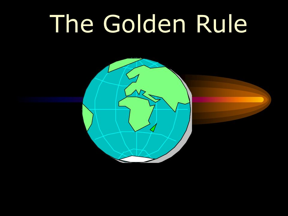 The Golden Rule Do Unto Others As You Would Have Others Do Unto You