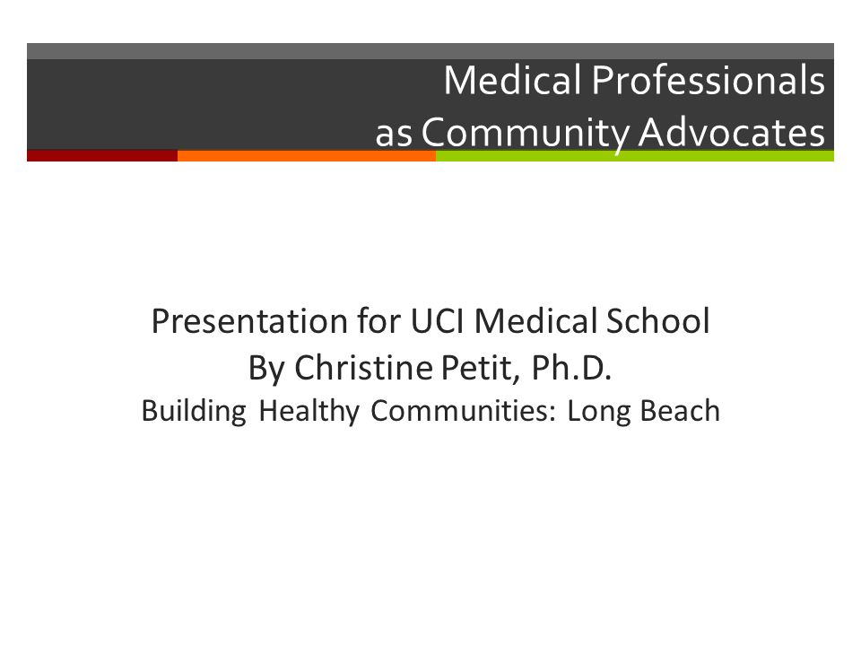 Medical Professionals as Community Advocates Presentation for UCI