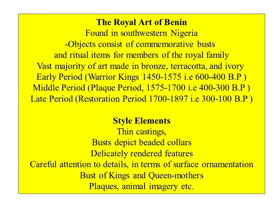 The Royal Art of Benin Found in southwestern Nigeria