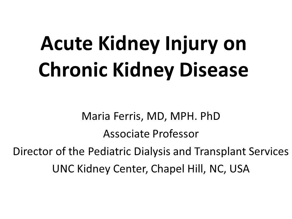 Acute Kidney Injury on Chronic Kidney Disease Maria Ferris