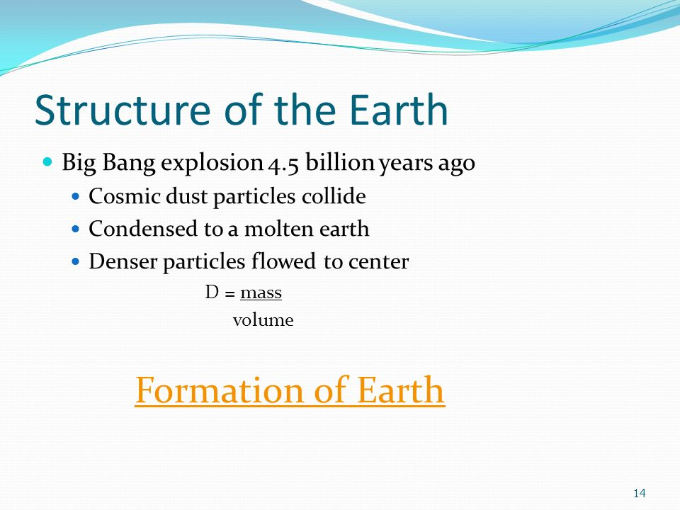 14 Structure Of The Earth Big Bang Explosion 45 Billion Years Ago Cosmic Dust Particles Collide Condensed To A Molten Denser Flowed