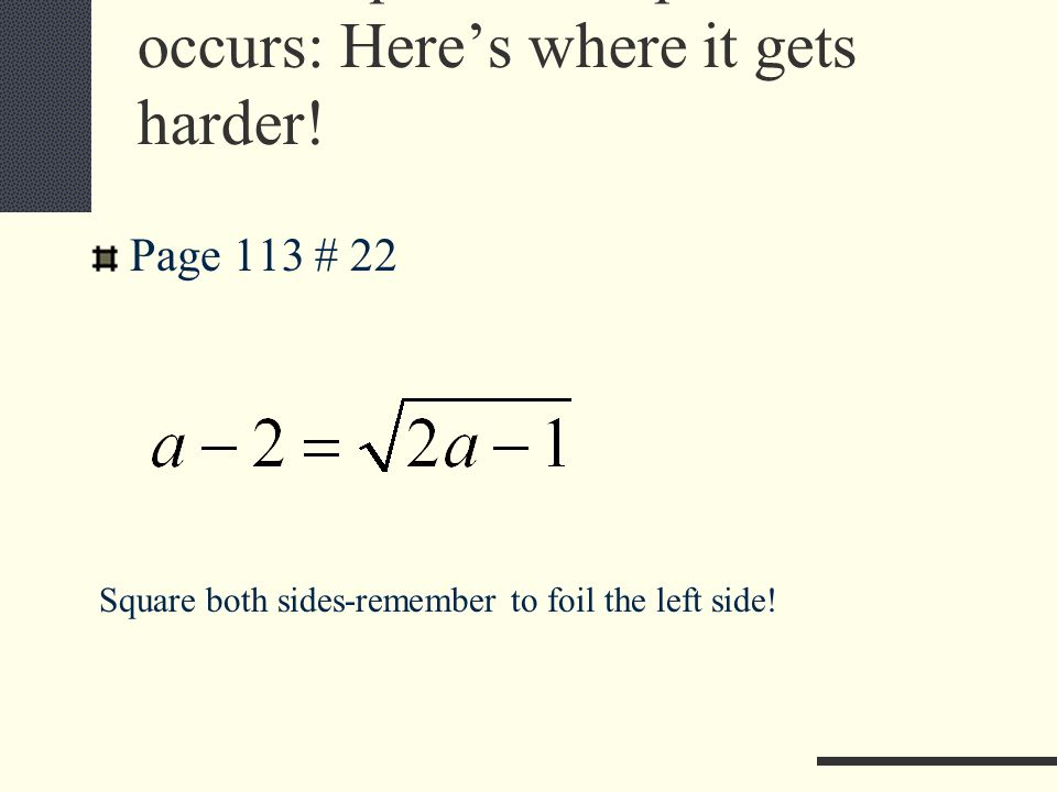 When a quadratic equation occurs: Here's where it gets harder.