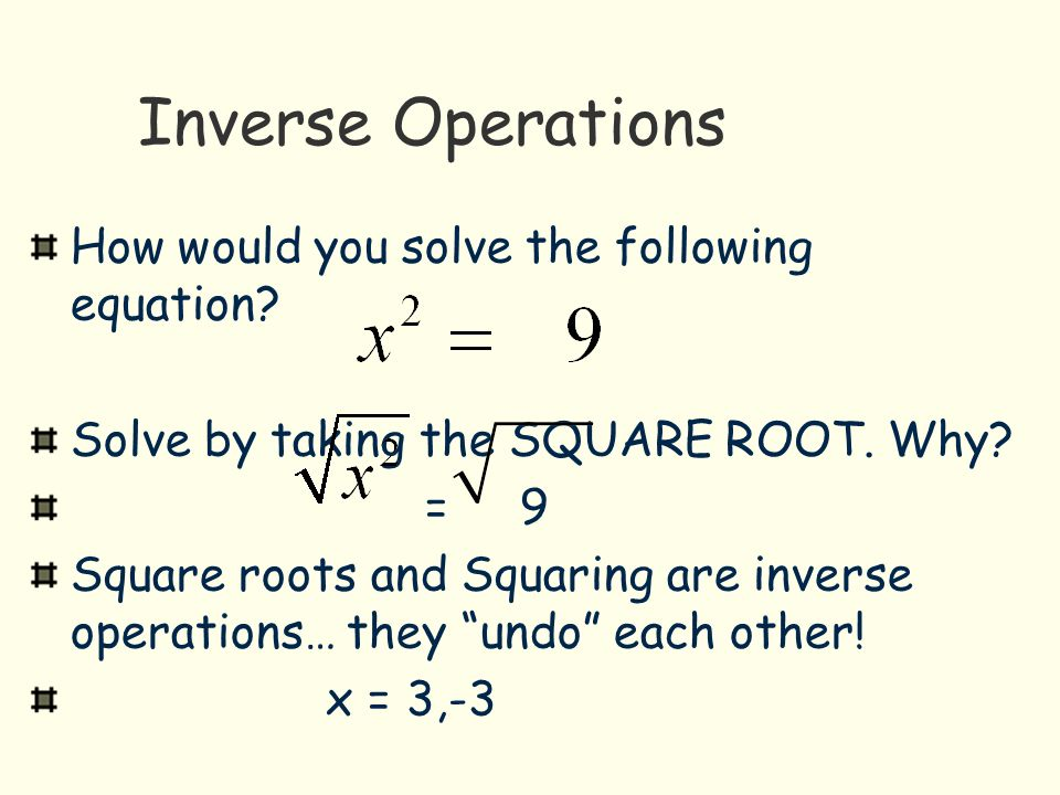 Inverse Operations How would you solve the following equation.