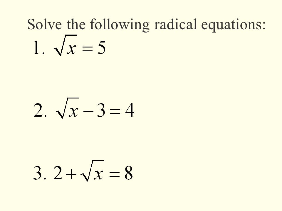Solve the following radical equations:
