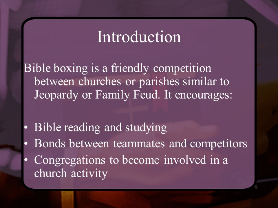 BIBLE BOXING The Presentation  Introduction Bible boxing is