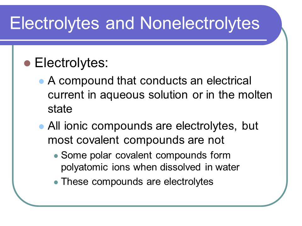 A compound that does not conduct an electric current in aqueous solution or when molten
