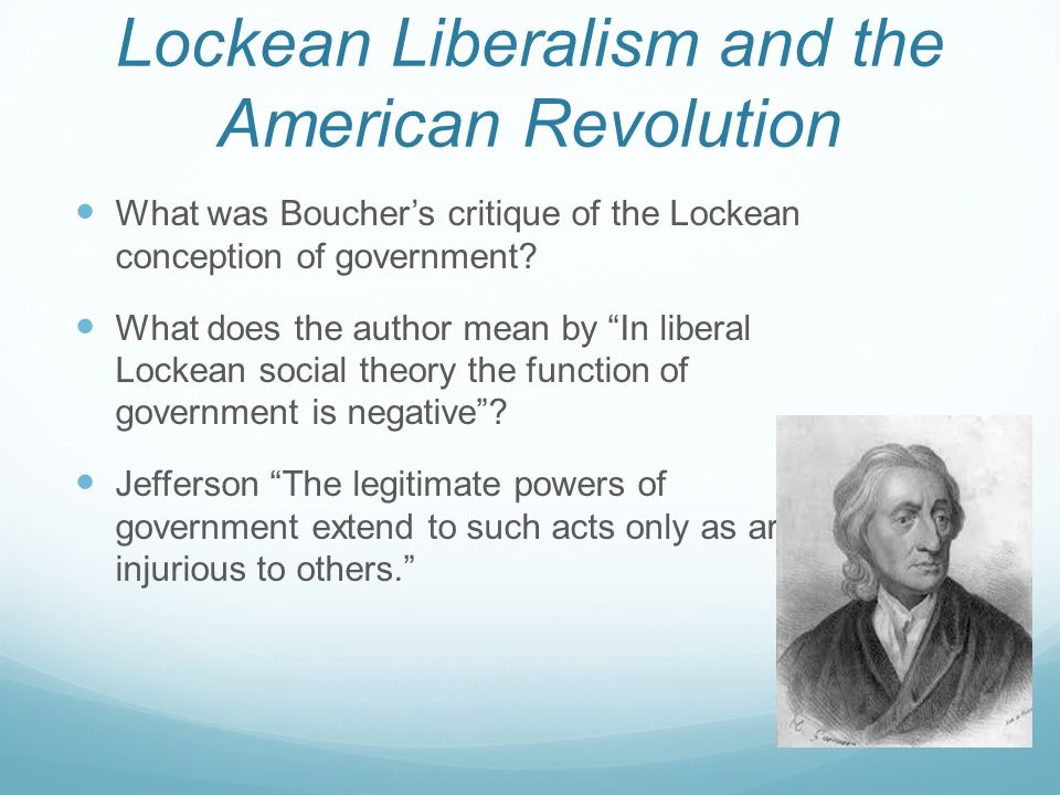 American Revolution  Today's Agenda Lockean Liberalism and