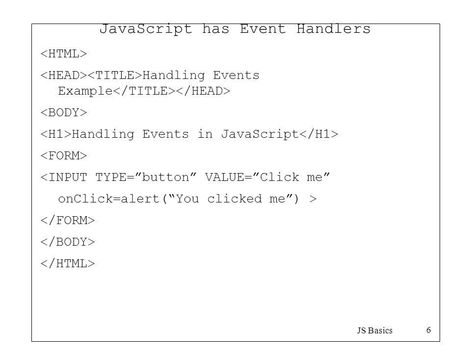 JS Basics 1 Lecture JavaScript - Basics  JS Basics 2 What is