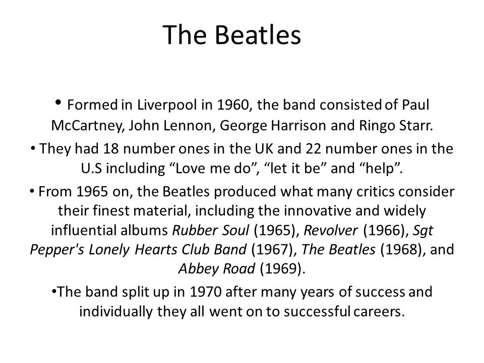 The Beatles  Formed in Liverpool in 1960, the band consisted