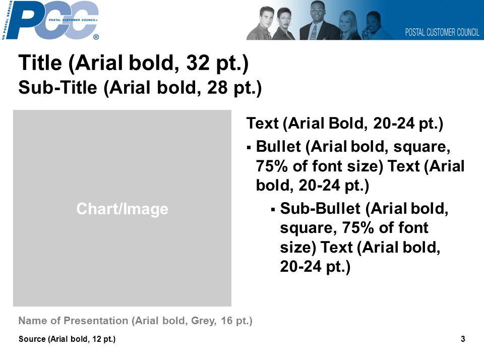 Title Slide (Arial bold, 36 pt , centered ) Name of