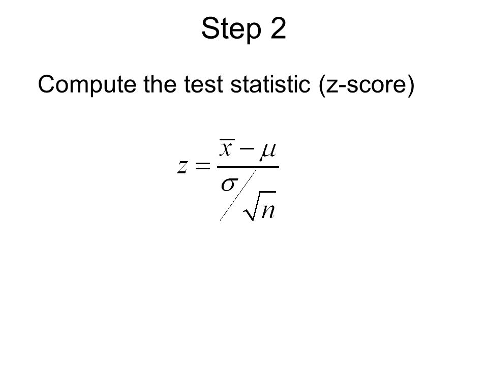 Step 2 Compute the test statistic (z-score)