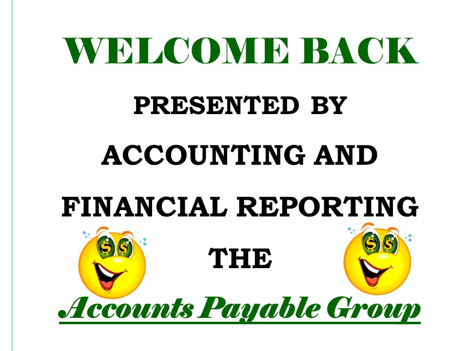 Welcome Back Presented By Accounting And Financial Reporting The