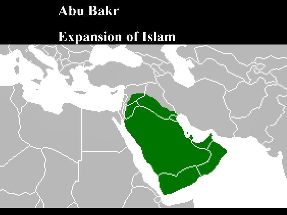 Abu Bakr Expansion of Islam Umar Uthman Ibn Affan  - ppt