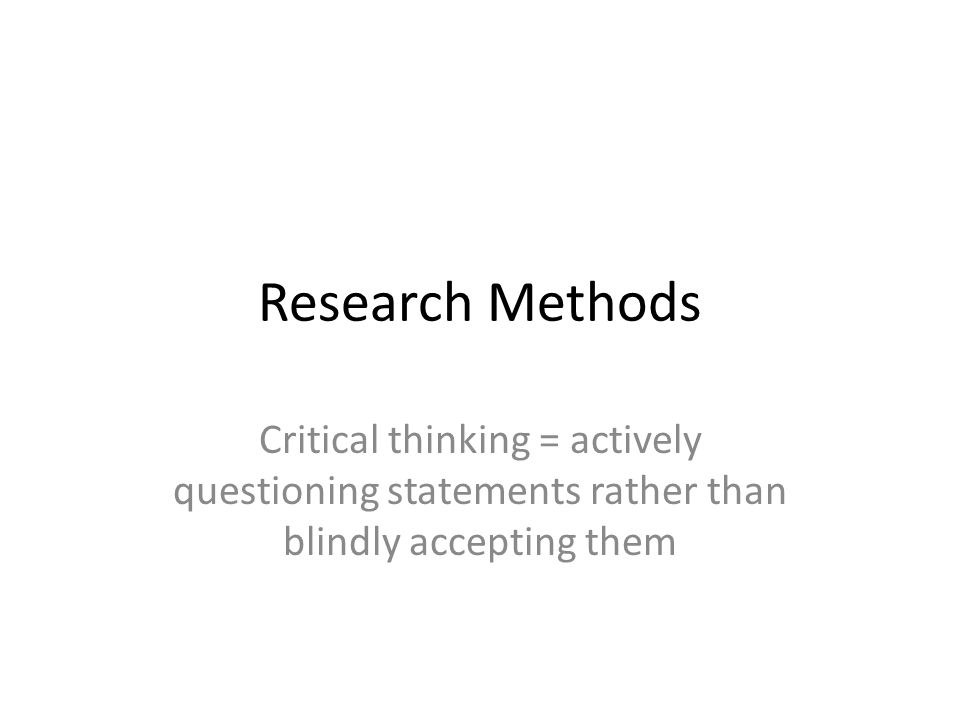 research on critical thinking It's helpful to brainstorm an approach to the topic and then organize research into a critical thinking essay outline that shows how the research works together to prove the writer's point.