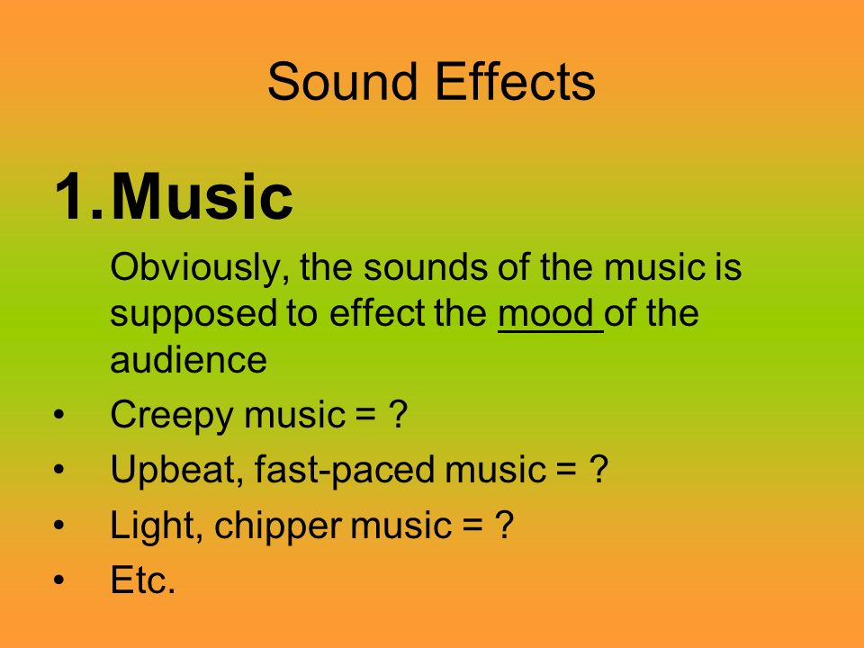 Visual and Sound Effects How does each effect what is