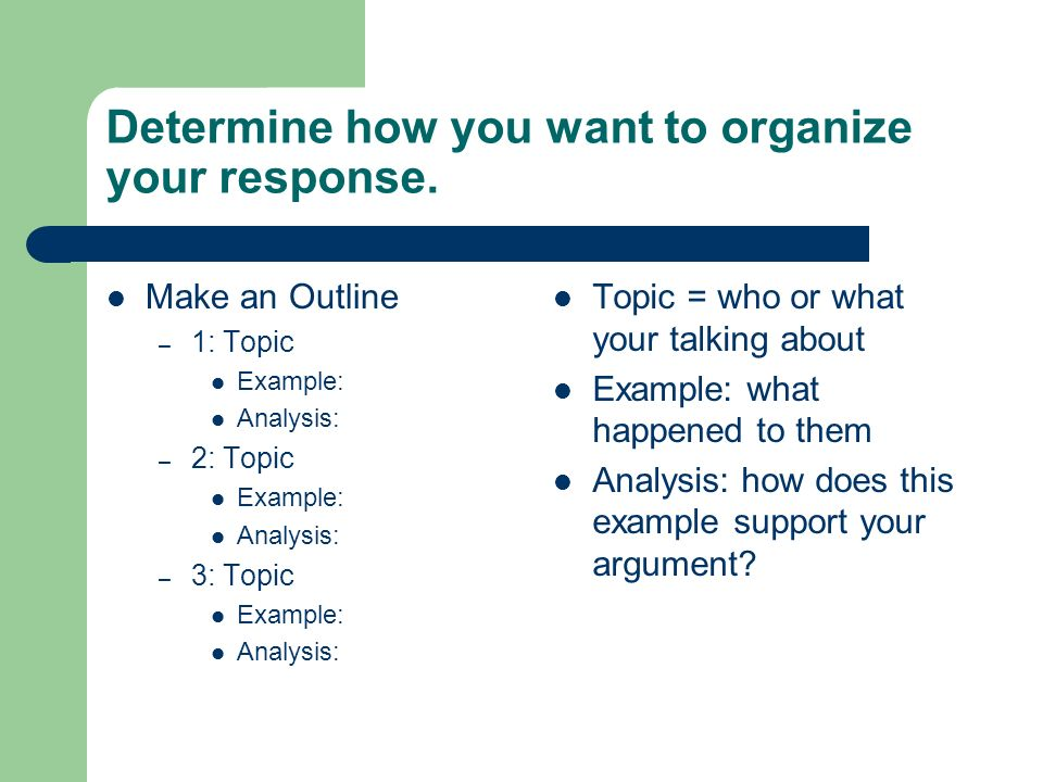 Determine how you want to organize your response.