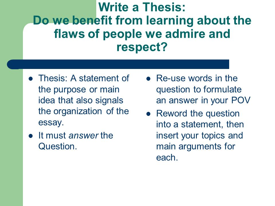 Write a Thesis: Do we benefit from learning about the flaws of people we admire and respect.