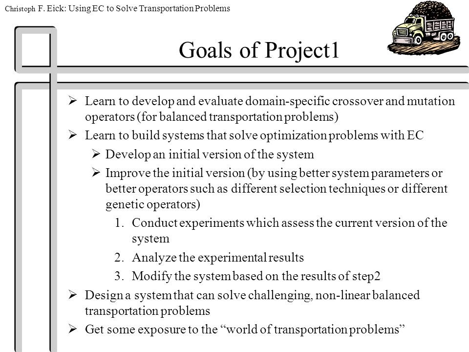 Christoph F  Eick: Using EC to Solve Transportation Problems