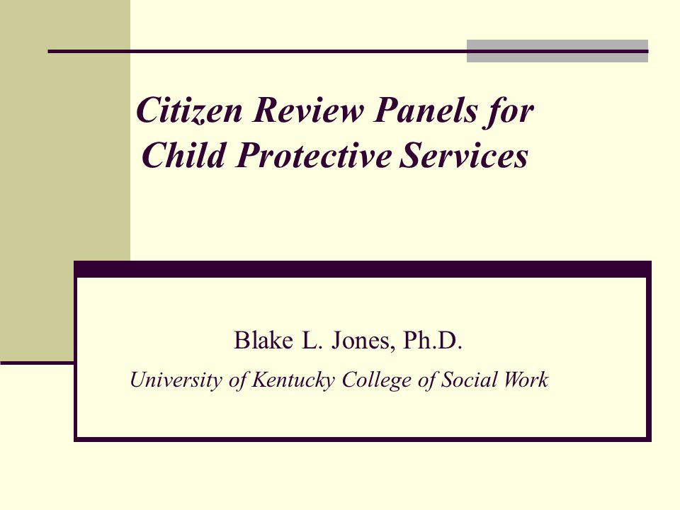 Citizen Review Panels for Child Protective Services Blake L