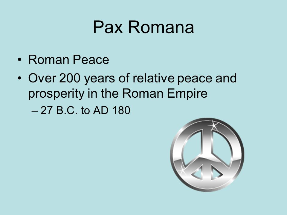 Pax Romana And The Rise Of Christianity Pax Romana Roman Peace Over