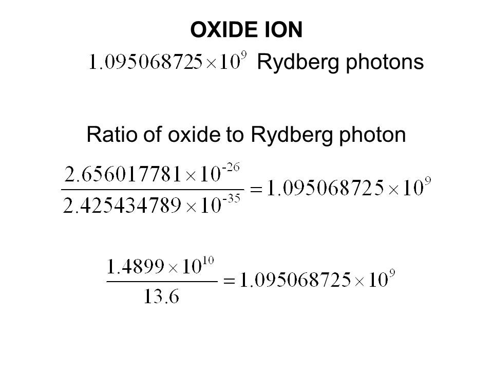 OXIDE ION Rydberg photons Ratio of oxide to Rydberg photon